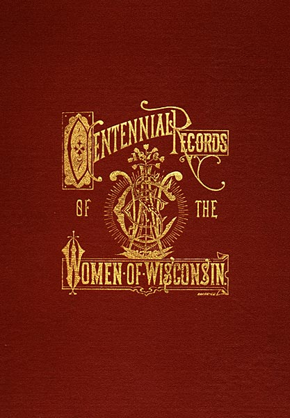 Image of Centennial Records of the Women of Wisconsin